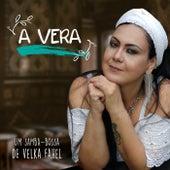 A Vera by Velka Fahel