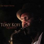 The Silent Truth von Tony Kofi