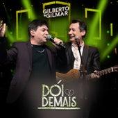 Dói Demais (Ao Vivo) de Gilberto & Gilmar