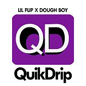 QuikDrip by Lil' Flip
