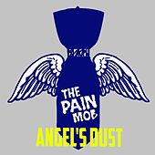 Angel's Dust von the Pain Mob