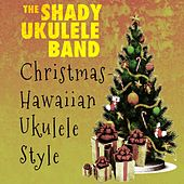 Christmas - Hawaiian Ukulele Style de The Shady Ukulele Band