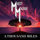 A Thousand Miles by Marzy Maddox