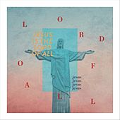 Jesus Is the Lord of All von Tom James