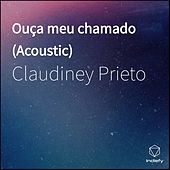 Ouça meu chamado (Acoustic Version) von Claudiney Prieto