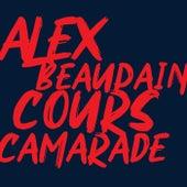 Cours camarade de Alex Beaupain