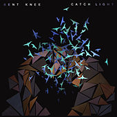 Catch Light by Bent Knee