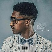 Motivation by Young T.H.U.G.