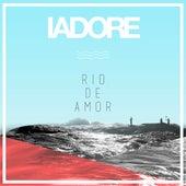Rio de Amor by Iadore