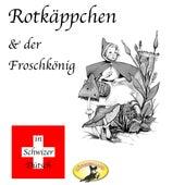 Rotkäppchen & Der Froschkönig von Märchen in Schwizer Dütsch