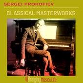 Sergei Prokofiev Classical Masterworks by Various Artists