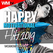 Happy Motivational Hits 2019 Workout Session (60 Minutes Non-Stop Mixed Compilation for Fitness & Workout 128 Bpm) by Workout Music Tv