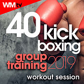 40 Kick Boxing Group Training 2019 Workout Session (Unmixed Compilation for Fitness & Workout 140 Bpm / 32 Count) by Workout Music Tv