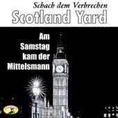 Schach dem Verbrechen, Folge 1: Am Samstag kam der Mittelsmann von Scotland Yard