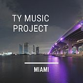 Miami von Ty Music Project