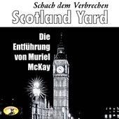 Schach dem Verbrechen, Folge 2: Die Entführung von Muriel McKay von Scotland Yard