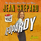 Jeopardy: The Country Chart Hits & More (1953-1962) von Jean Shepard