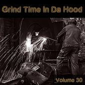 Grind Time In Da Hood Vol, 30 by Various Artists