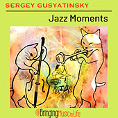 Jazz Moments by Sergey Gusyatinsky