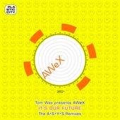 It's Our Future - The A*S*Y*S Remixes von AWeX