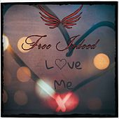 Love Me by Free Indeed