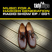 Music For A Harder Generation: Radio Show 001 - EP von Various Artists