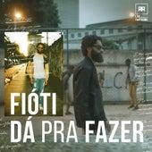 Dá Pra Fazer by Fióti