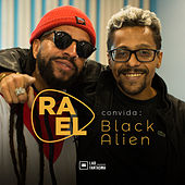 Rael Convida: Black Alien (Acústico) by Ra'el