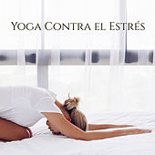 Yoga Contra el Estrés – Música Dulce para Clases de Yoga y Practicar en Casa de Various Artists