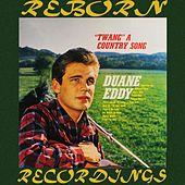 Twang a Country Song (HD Remastered) by Duane Eddy