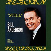 Still (HD Remastered) by Bill Anderson