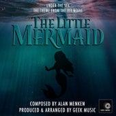 The Little Mermaid: Under The Sea by Geek Music