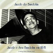 Jacob e Seu Bandolim em HI-FI (Analog Source Remaster 2019) von Jacob Do Bandolim