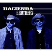 Hacienda Brothers by Hacienda Brothers