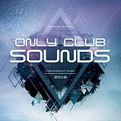 Only Club Sounds 2019 von Various