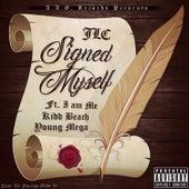 Signed Myself (feat. Iam Me, YoungMega & Kidd Beach) by Jlc