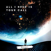 All I Need Is Your Call de Whoshafee