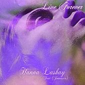 Live Forever (feat. Joevasca) by Hanna Lashay