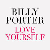 Love Yourself by Billy Porter