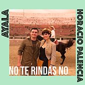 No Te Rindas No (Spanish Version) de Ayala