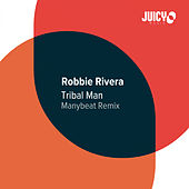 Tribal Man (Manybeat remix) von Robbie Rivera