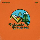 Colorado Evergreen by The Vegabonds