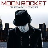 The Way Love Is - EP de Moon Rocket