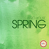 Afro House Spring - Ep by Various Artists
