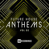Future House Anthems, Vol. 02 - EP von Various Artists