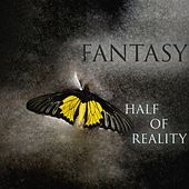 Fantasy von Half Of Reality