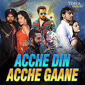 Acche Din Acche Gaane by Various Artists