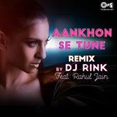 Aankhon Se Tune (Remix) by DJ Rink