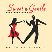Sweet and Gentle - Me Lo Dijo Adela von Flora Martínez