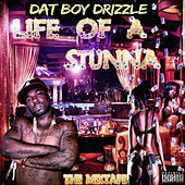 Life Of A Stunna de Dat Boy Drizzle